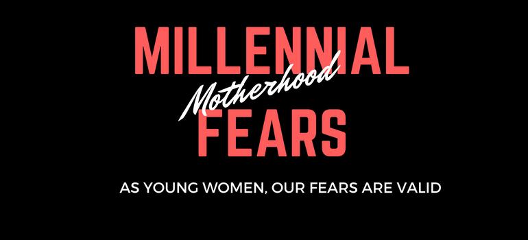 Millennial fear -MumsVillage