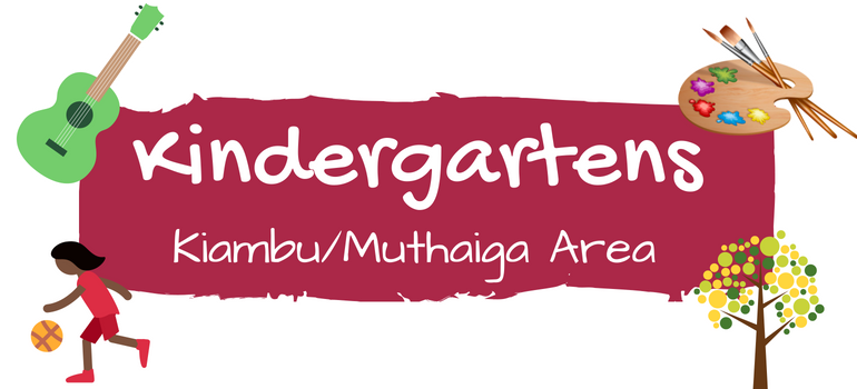 Kindergartens - Kiambu/Muthaiga